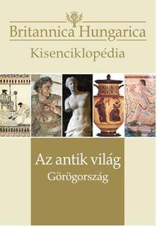 Az antik világ / Görögország - Britannica Hungarica Kisenciklopédia