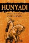 Hunyadi 8. / A hit harcosa