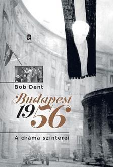 Budapest 1956 - A dráma színterei