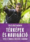 Túlélőkézikönyv: Térképek és navigáció