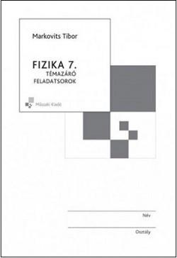 Fizika 7. Témazáró feladatsorok MK4485-2