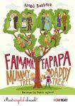 Famama és Fapapa - Mummy Tree, Daddy Tree