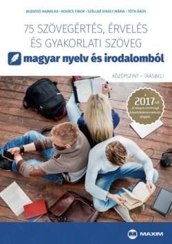 75 szövegértés, érvelés és gyakorlati szöveg magyar nyelv és irodalomból (középszint - írásbeli)