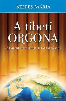 A tibeti orgona - Az emberi képességek határtalansága
