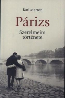 Párizs - Szerelmeim története