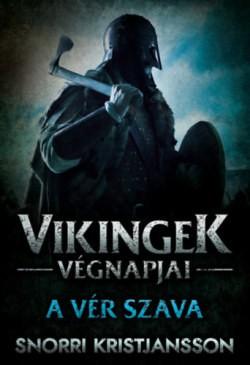 A vér szava - Vikingek végnapjai II.