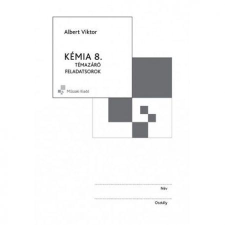 Kémia 8. Témazáró feladatsorok MK-4480-7