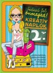 Kreatív naplók 2. - Fedezd fel önmagad!