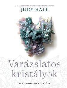 Varázslatos kristályok - 300 gyógyító kristály