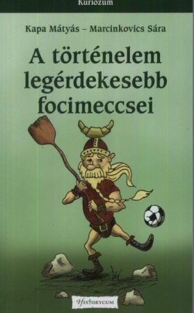 A történelem legérdekesebb focimeccsei - Kuriózum