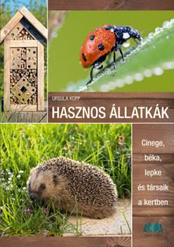 Hasznos állatkák - Cinege, béka, lepke és társaik a kertben