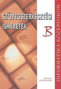 Szövegszerkesztési ismeretek B - Informatika középfokon