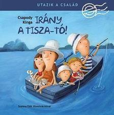 Irány a Tisza-tó! / Utazik a család