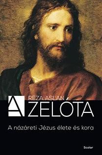 A Zélóta - A názáreti Jézus élete és kora