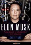 Elon Musk - Tesla, SpaceX és a fantasztikus jövő feltalálása