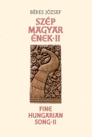 Szép magyar ének II. - Fine Hungarian Song