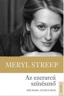Meryl Streep - Az ezerarcú színésznő