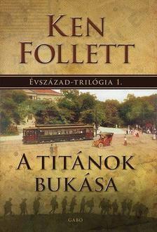 A Titánok bukása - Évszázad-trilógia 1.