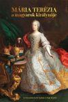 Mária Terézia a magyarok királynője
