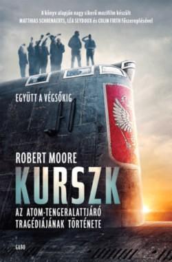 Kurszk - Az atom-tengeralattjáró tragédiájának története