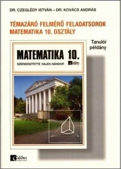 Matematika 10. Témazáró felmérő feladatsorok (tanulói példány)