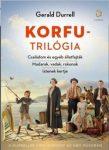 Korfu-trilógia - Családom és egyéb állatfajták - Madarak, vadak, rokonok - Istenek kertje
