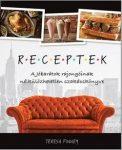 Receptek - A Jóbarátok rajongóinak nélkülözhetetlen szakácskönyve