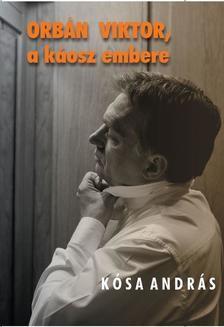Orbán Viktor, a káosz embere