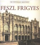 Feszl Frigyes - Az építészet mesterei