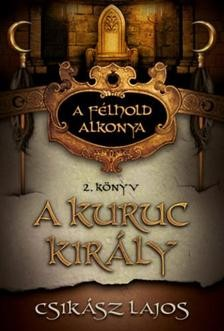 A kuruc király - A félhold alkonya 2. könyv
