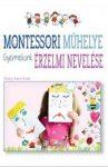 Montessori műhelye - Gyermekünk érzelmi nevelése