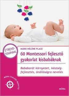 60 Montessori fejlesztő gyakorlat kisbabáknak