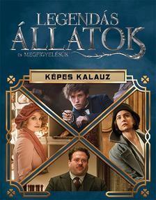 Harry Potter - Legendás állatok és megfigyelésük - Képes kalauz