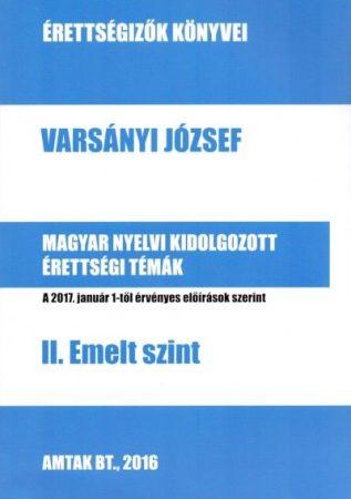 Magyar nyelvi kidolgozott érettségi témák - II. Emelt szint