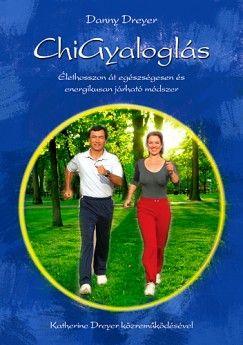 Chi Gyaloglás / Élethosszon át egészségesen és energikusan járható módszer