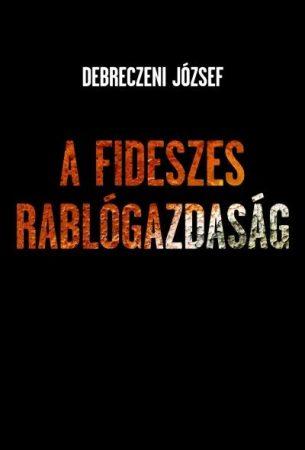 A Fideszes rablógazdaság