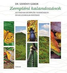 Zempléni kalandozások - Az Északi-Zemplén természeti és kulturális értékei