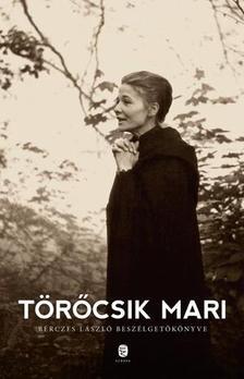 Törőcsik Mari - Bérczes László beszélgetőkönyve