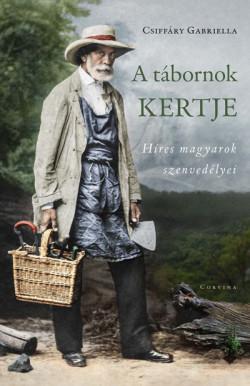 A tábornok kertje - Híres magyarok szenvedélyei