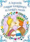 A legszebb magyar királylányos és királyfis mesék