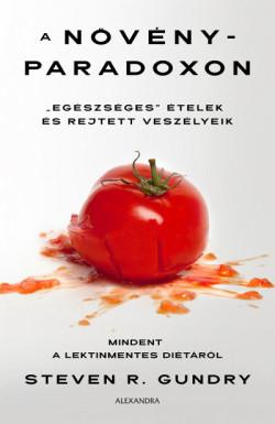 """A növényparadoxon - """"Egészséges"""" ételek és rejtett veszélyeik"""