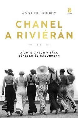 Chanel a Riviérán - A Cőte d'Azur világa békében és háborúban