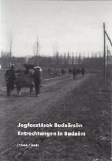Jogfosztások Budaörsön 1944-1948 - Entrechtungen in Budaörs