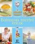Egészséges tisztító ételek / A gyógyító szakács
