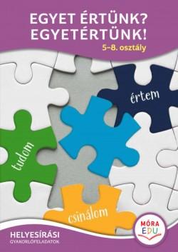 Egyet értünk? Egyetértünk! 5-8. osztály - Helyesírási gyakorlófeladatok