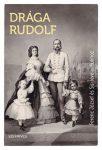 Drága Rudolf - Ferenc József és Sisi levelei fiukhoz