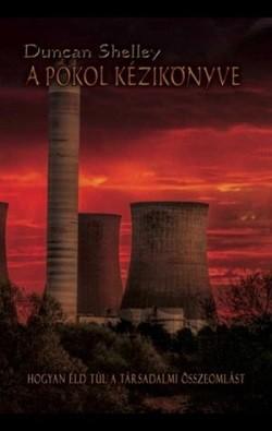 A pokol kézikönyve / Hogyan éld túl a társadalmi összeomlást