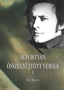 Ágh István: Összegyűjtött versek I-II.