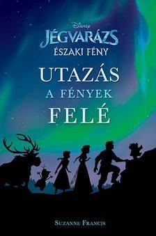Disney - Jégvarázs: Északi fény - Utazás a fények felé