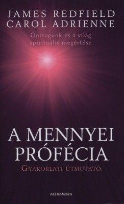 A mennyei prófécia - Gyakorlati útmutató